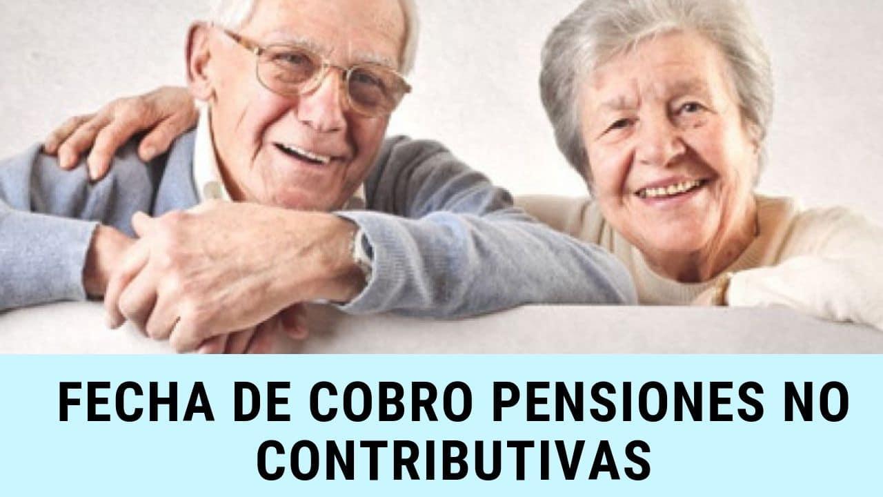 cuando cobro Pensiones no Contributivas en AGOSTO 2019