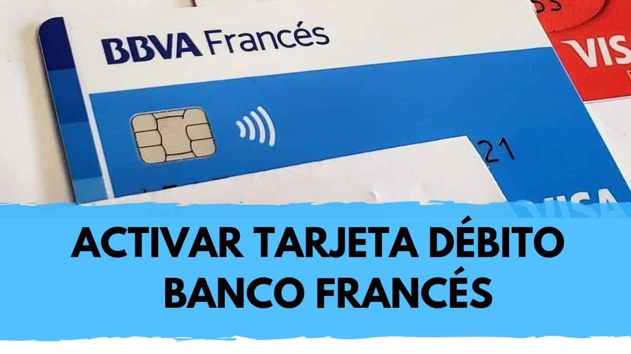 activar la tarjeta de debito del banco frances