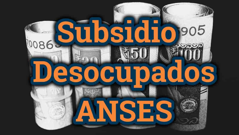 como cobrar el subsidio para desocupados de ANSES