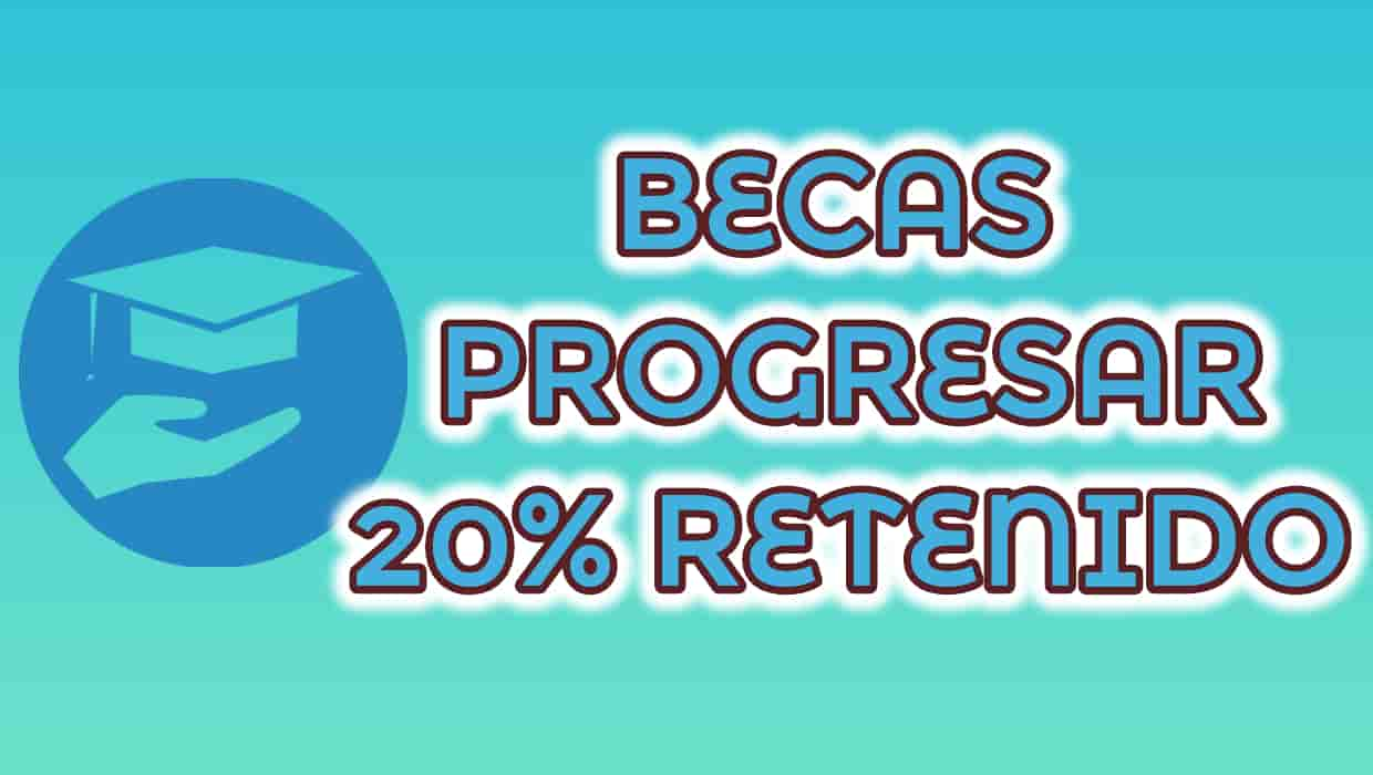 retencion 20% de becas progresar