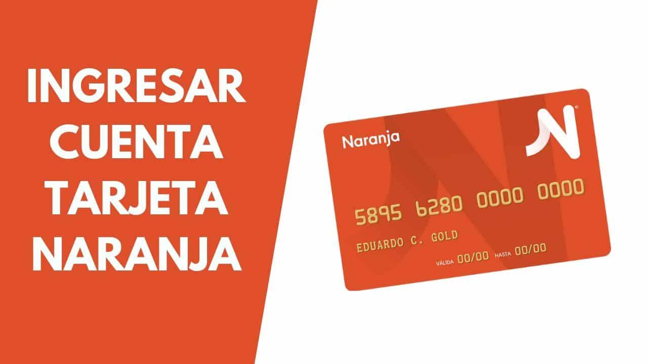 ingreso a mi cuenta de tarjeta naranja