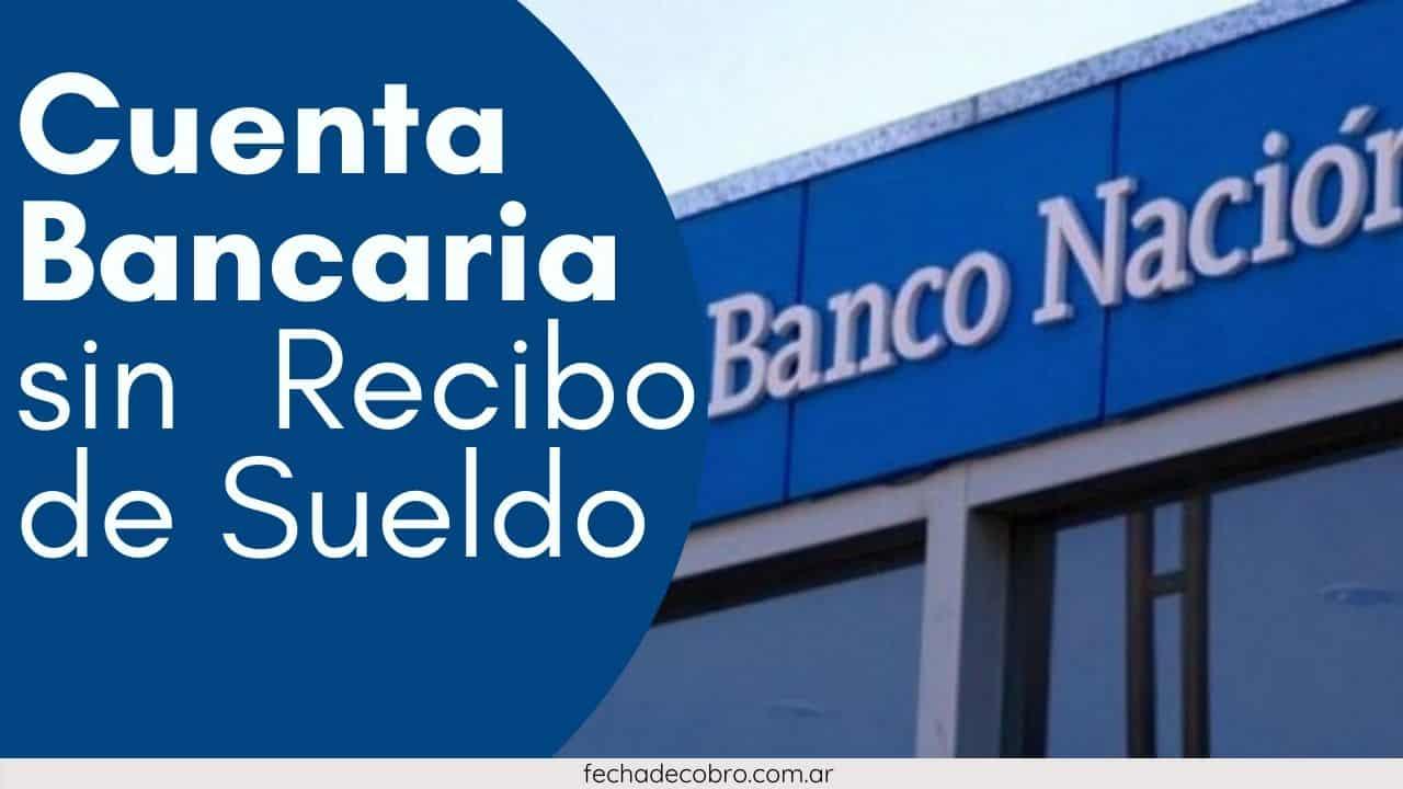 abrir cuenta bancaria sin recibo de sueldo