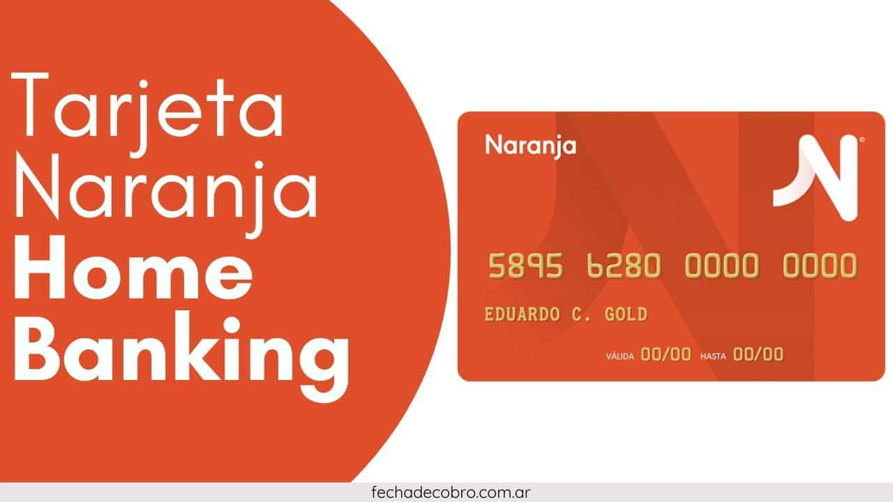 pagar tarjeta naranja por Home Banking