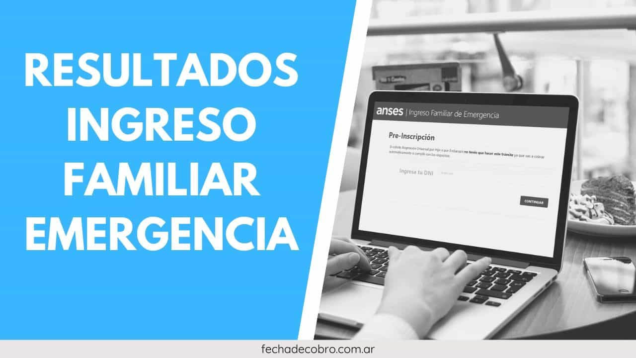 consultar resultados del ingreso familiar de emergencia