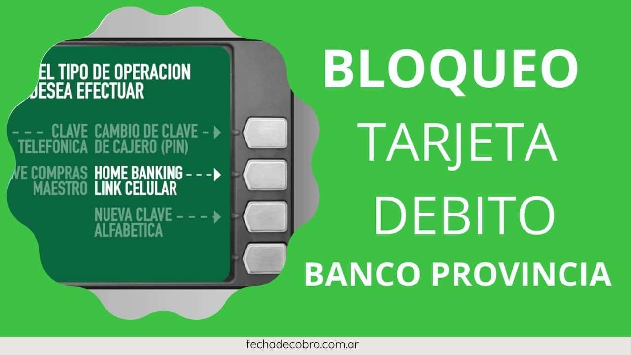 bloqueo tarjeta debito del banco provincia