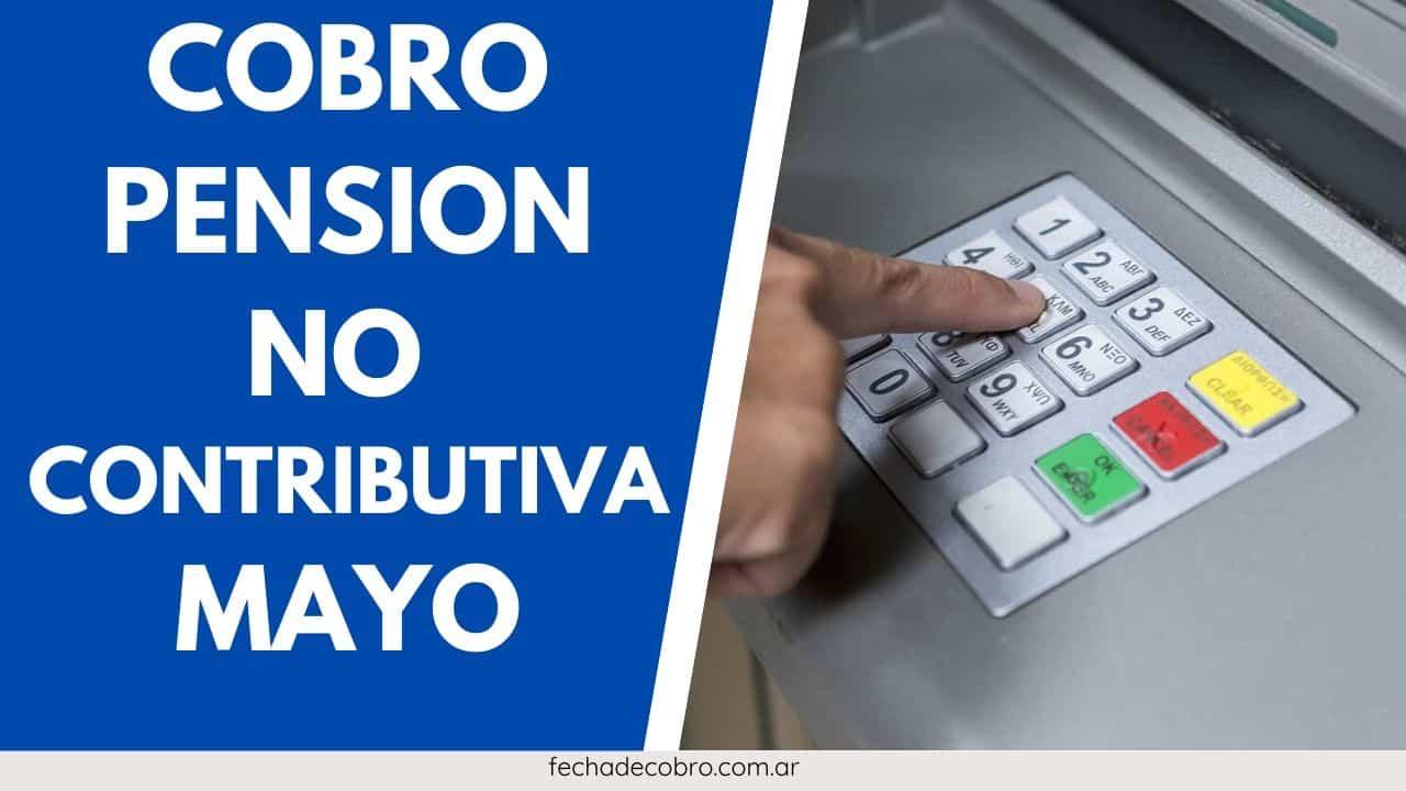 Cobro Pension no Contributiva Mayo 2020