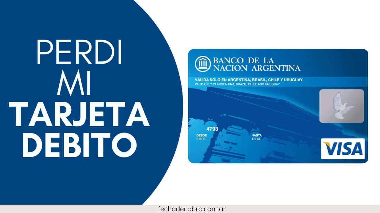 perdi mi tarjeta de debito del banco nacion