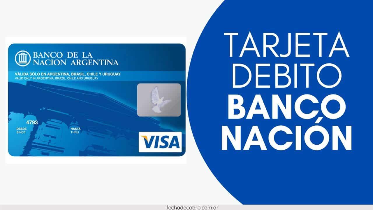 saber si me llego la tarjeta de debito del banco nacion