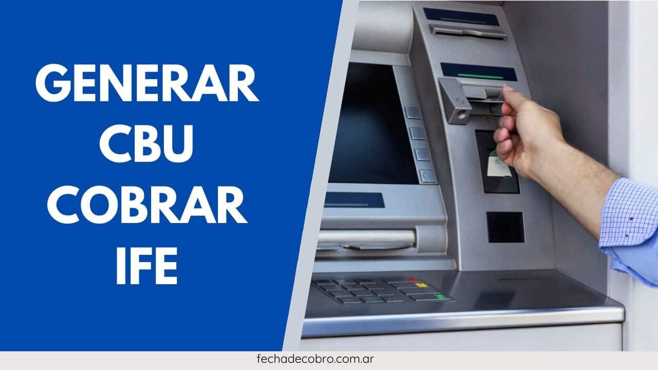 como generar CBU para cobrar IFE