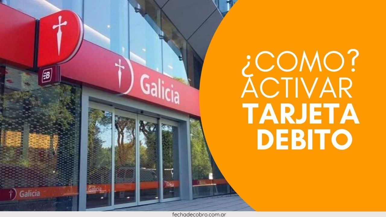 como activar tarjeta de debito banco galicia