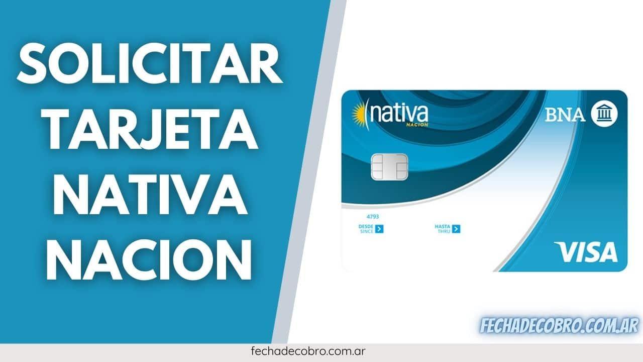 requisitos para solcitar tarjeta nativa nacion