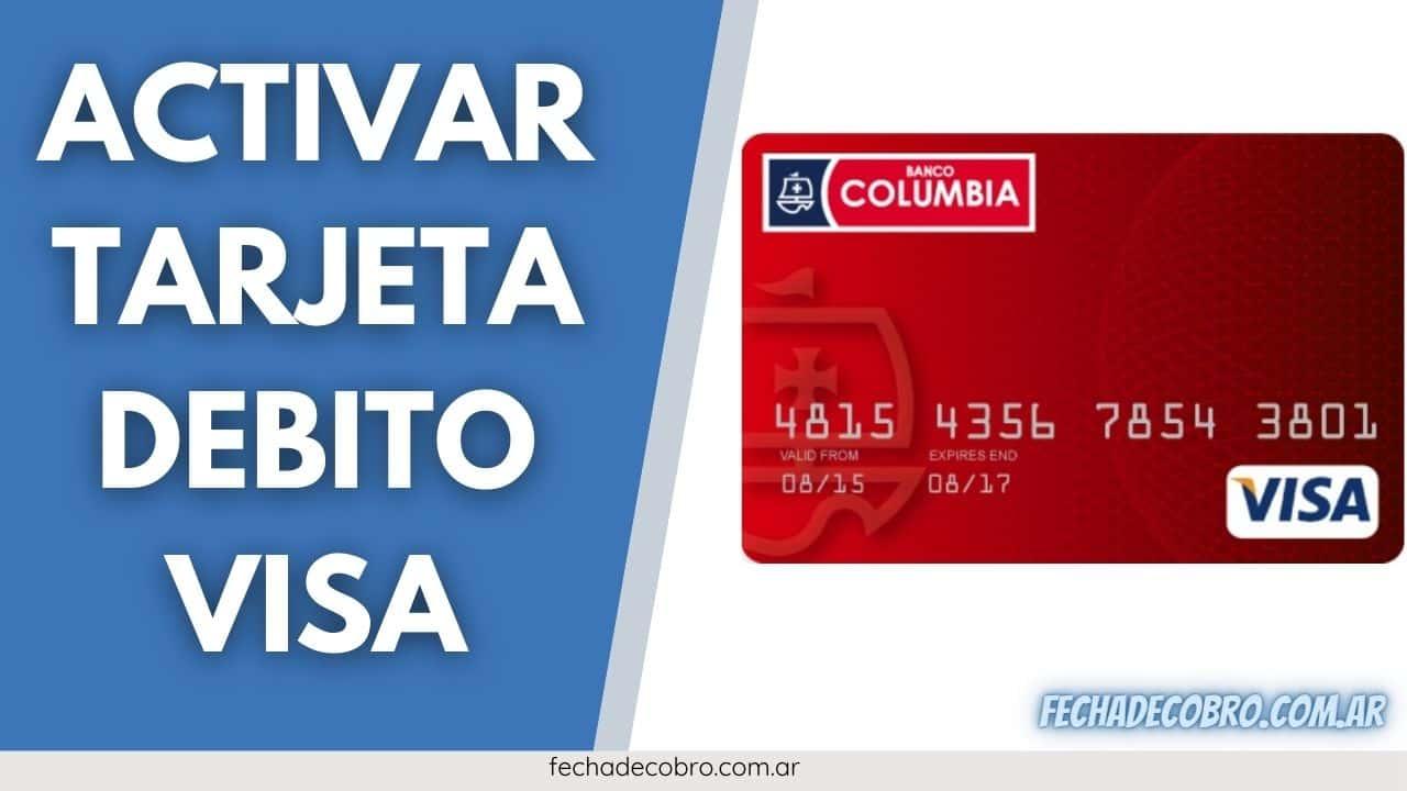 activar mi Tarjeta VISA débito del Banco Columbia