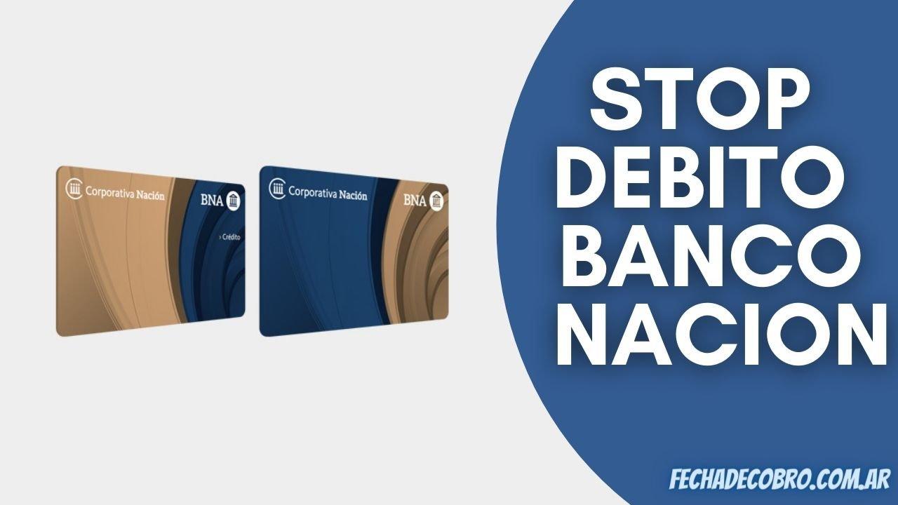 solicitar stop debito banco nacion