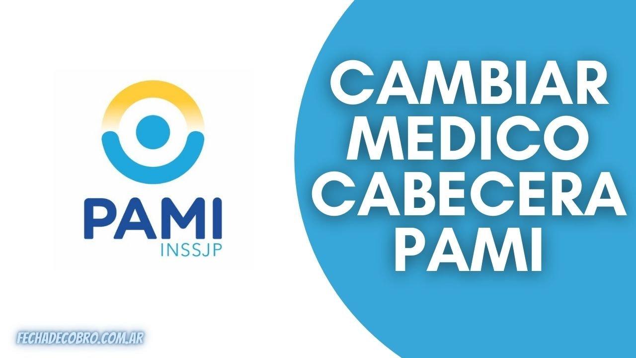 cambiar medico de cabecera PAMI