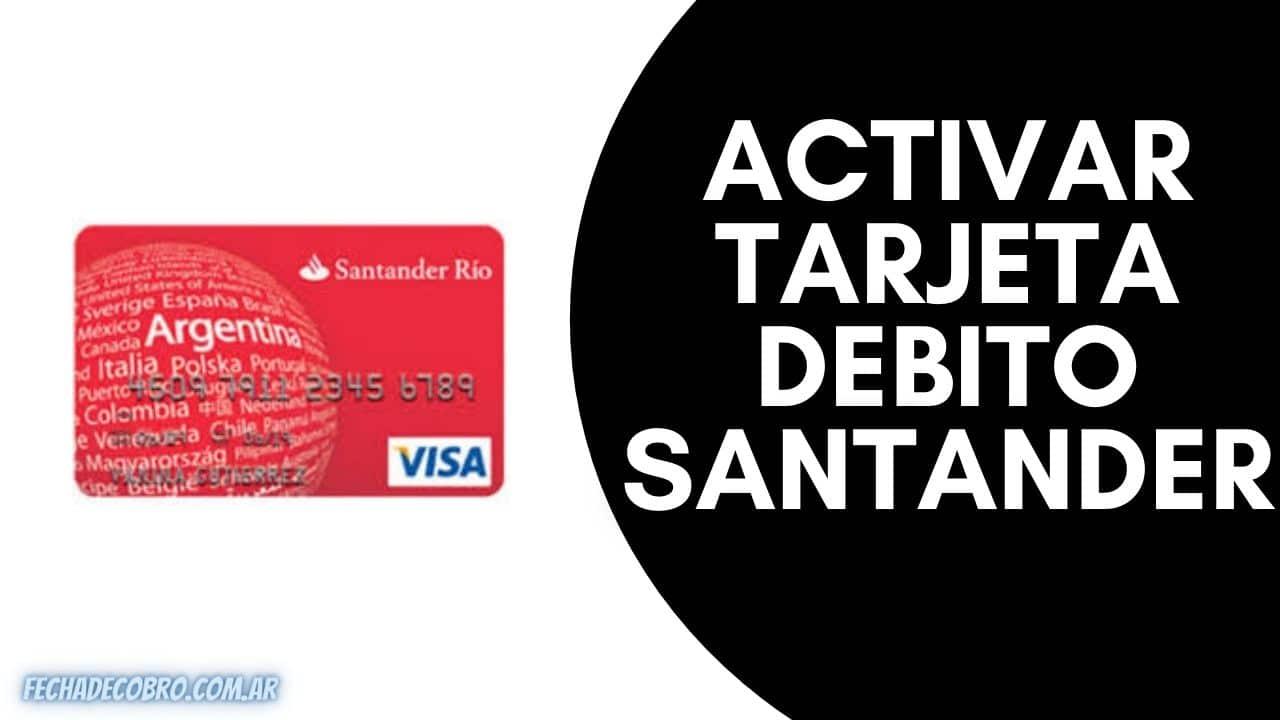 Cómo Activar Tarjeta Debito Santander