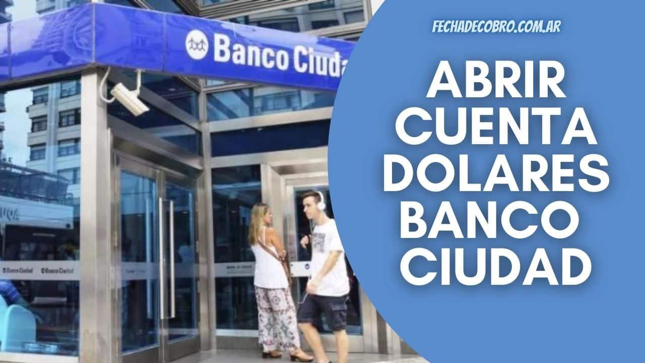 como abrir una cuenta en dolares en banco ciudad