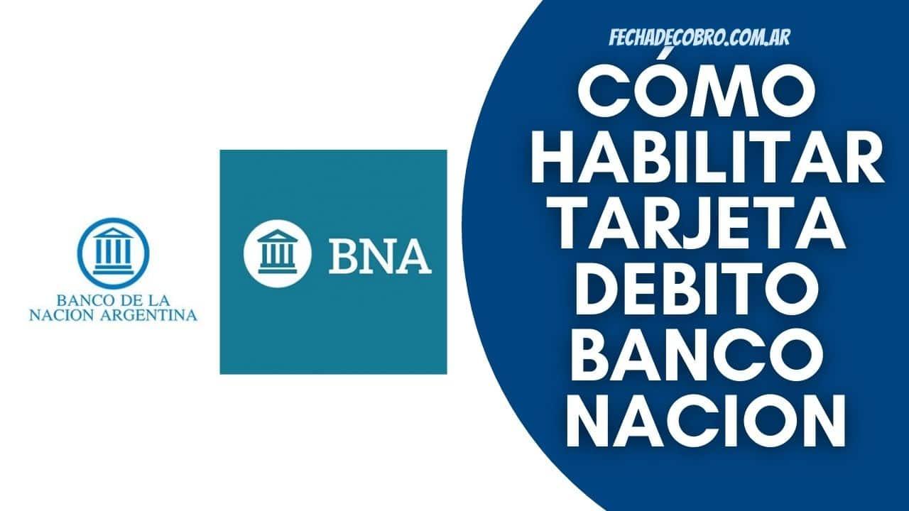 habilitar tarjeta del banco nacion