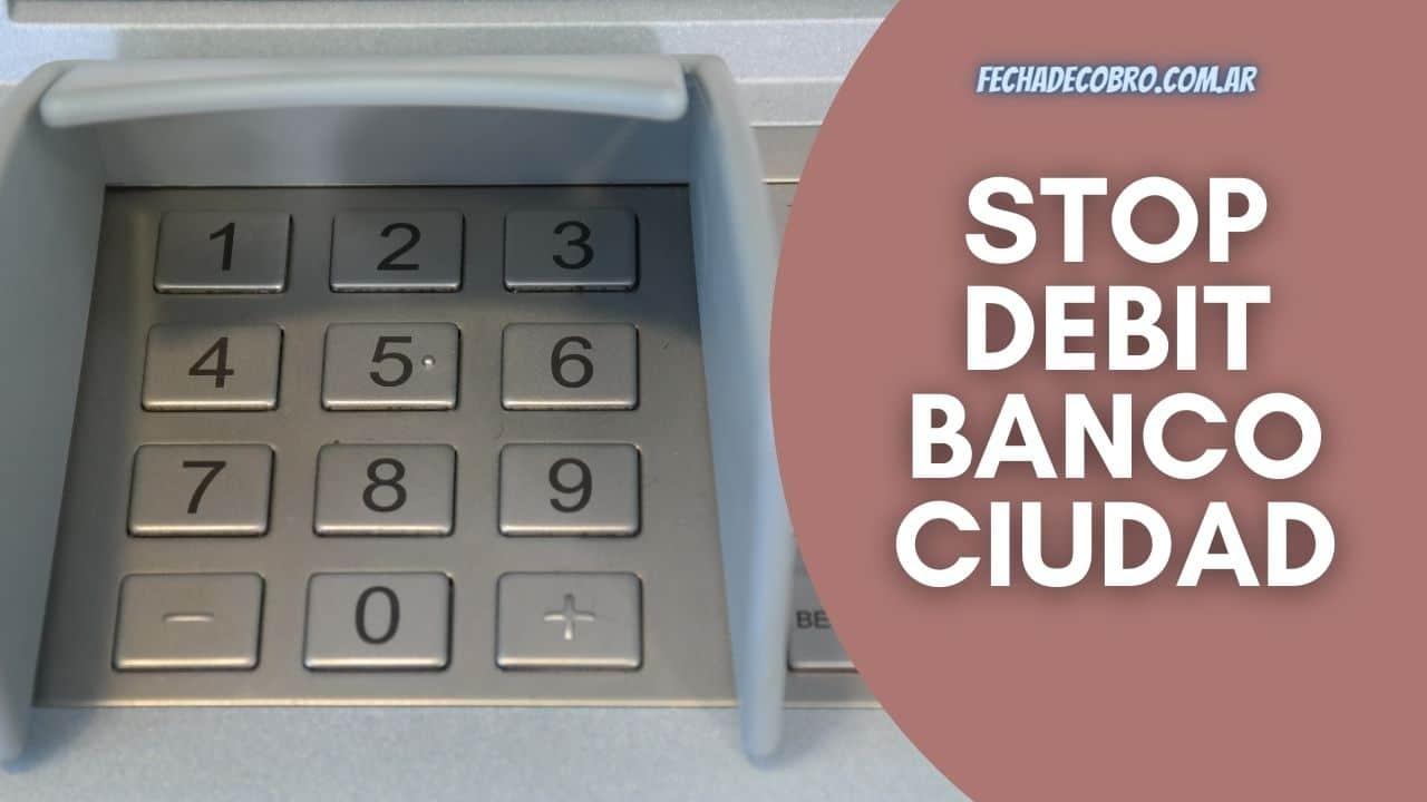 Stop Debit en el Banco Ciudad