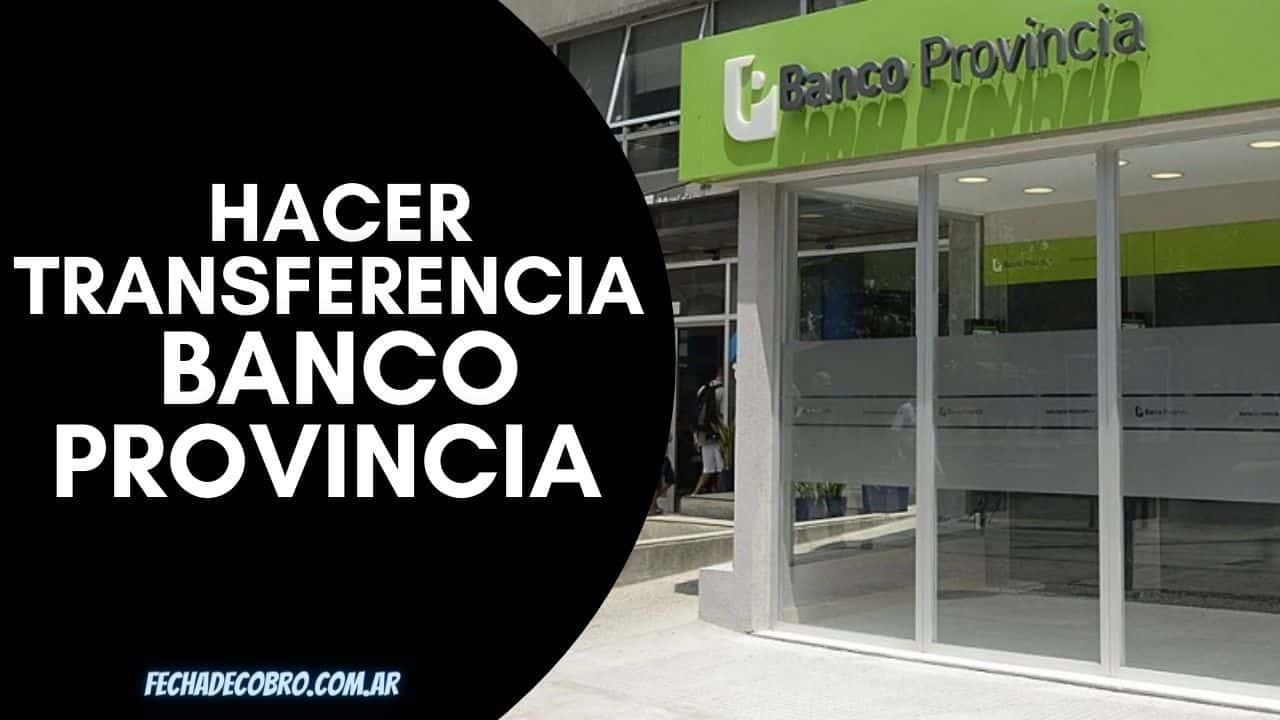 Hacer Transferencia Banco Provincia a otro banco