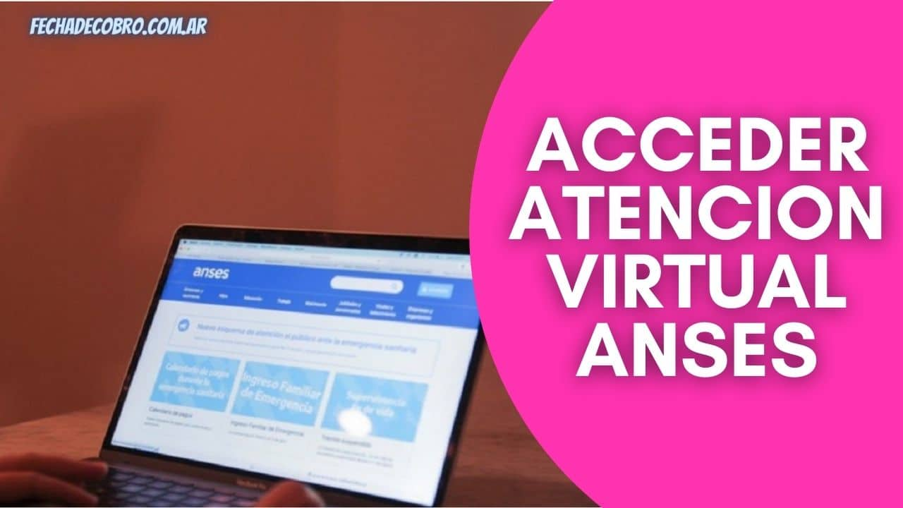 ingresar a la atencion virtual de ANSES