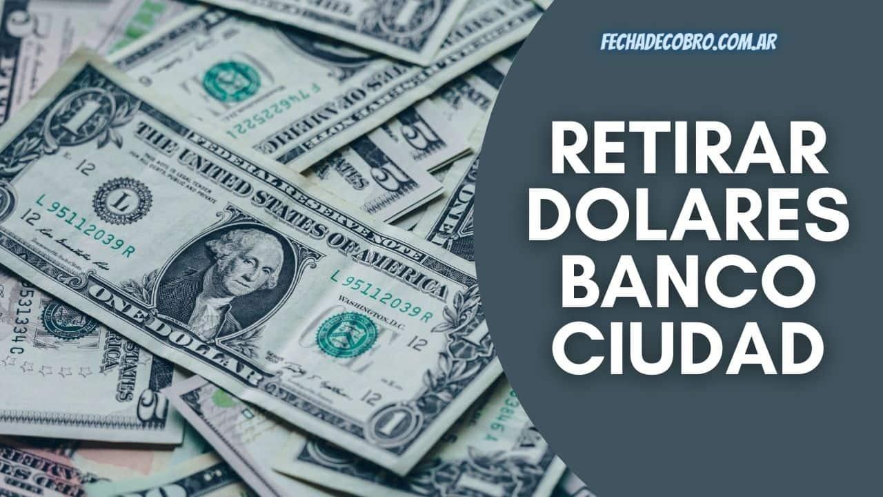 Retirar Dólares del Banco Ciudad