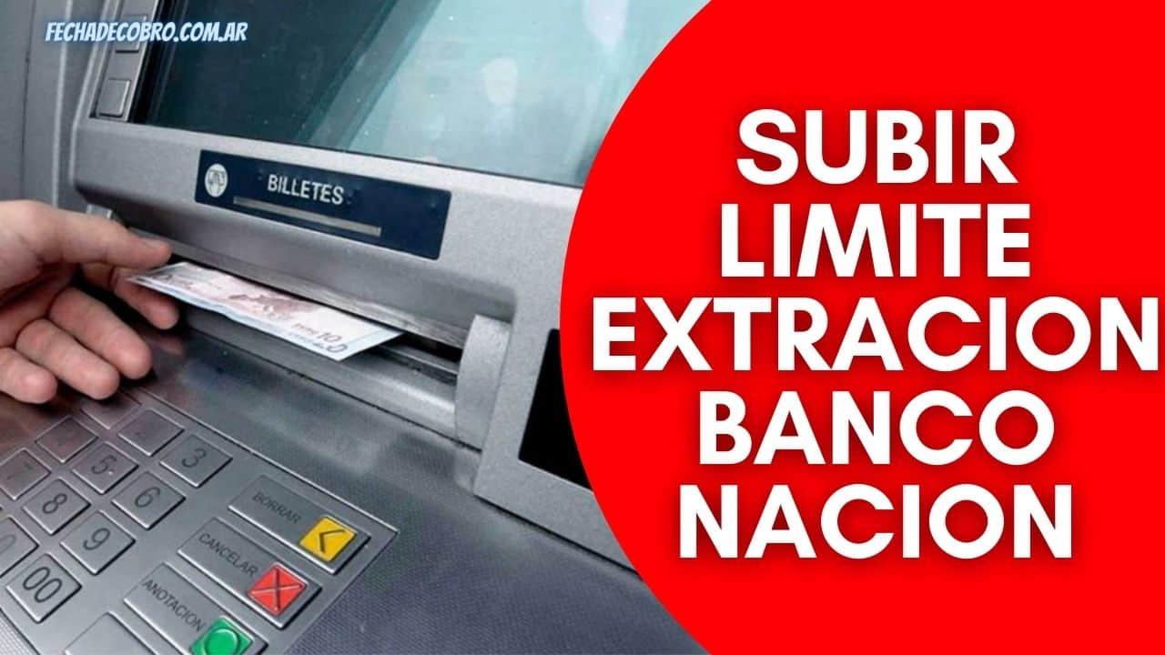 aumentar limite extracion del banco nacion
