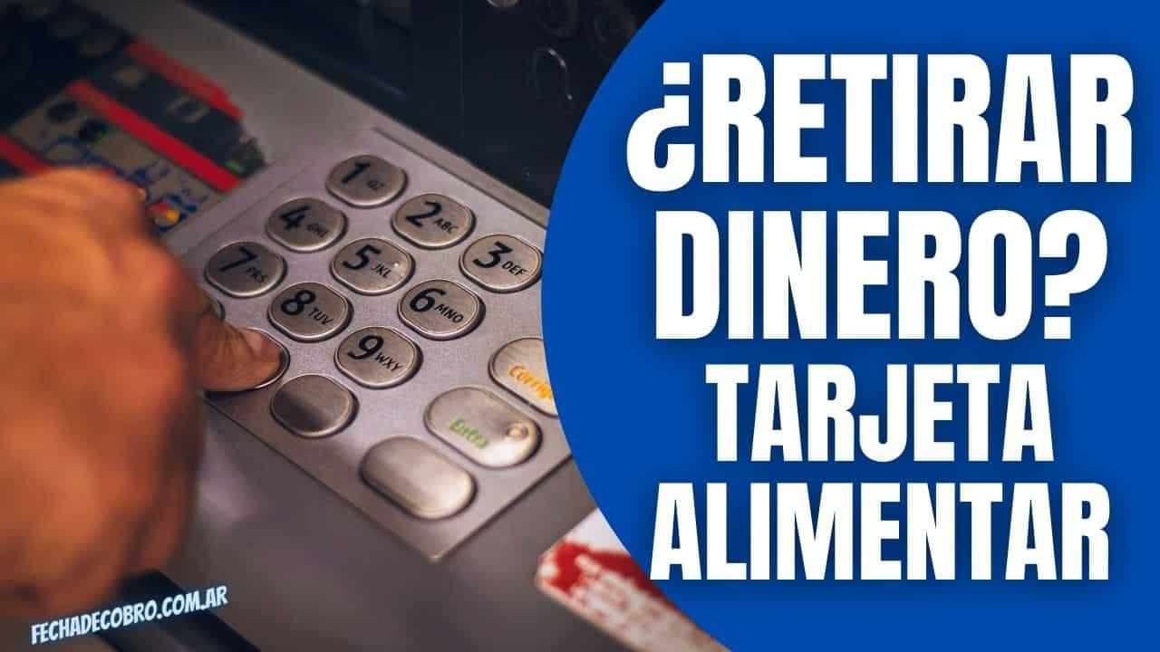 retirar dinero del cajero automatico tarjeta alimentaria