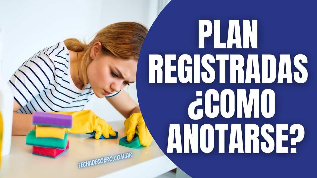 Plan Registradas ¿Como Anotarse?